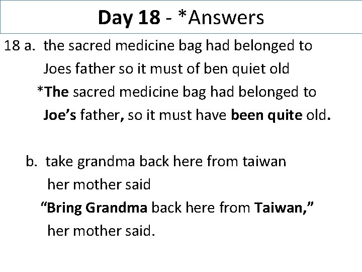 Day 18 - *Answers 18 a. the sacred medicine bag had belonged to Joes
