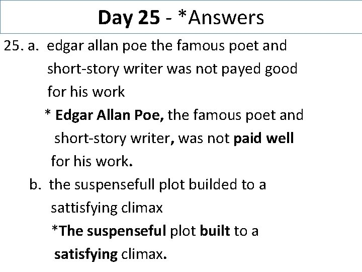 Day 25 - *Answers 25. a. edgar allan poe the famous poet and short-story