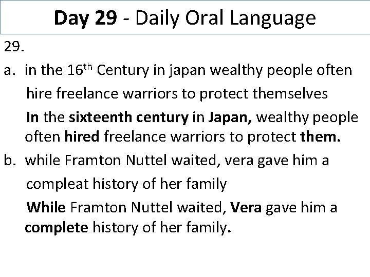 Day 29 - Daily Oral Language 29. a. in the 16 th Century in