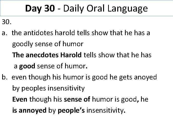 Day 30 - Daily Oral Language 30. a. the antidotes harold tells show that