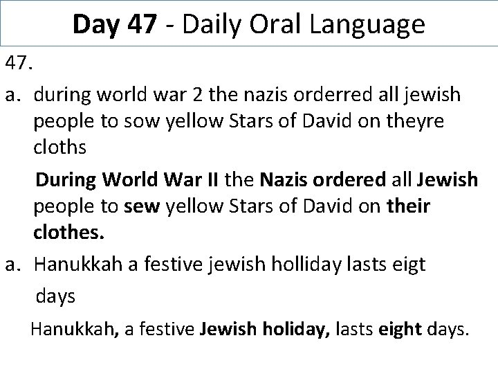 Day 47 - Daily Oral Language 47. a. during world war 2 the nazis