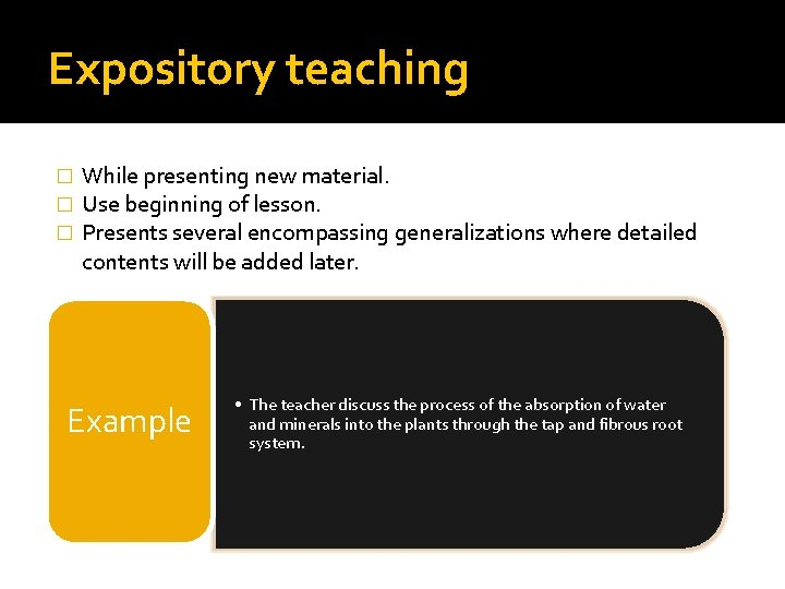 Expository teaching � � � While presenting new material. Use beginning of lesson. Presents