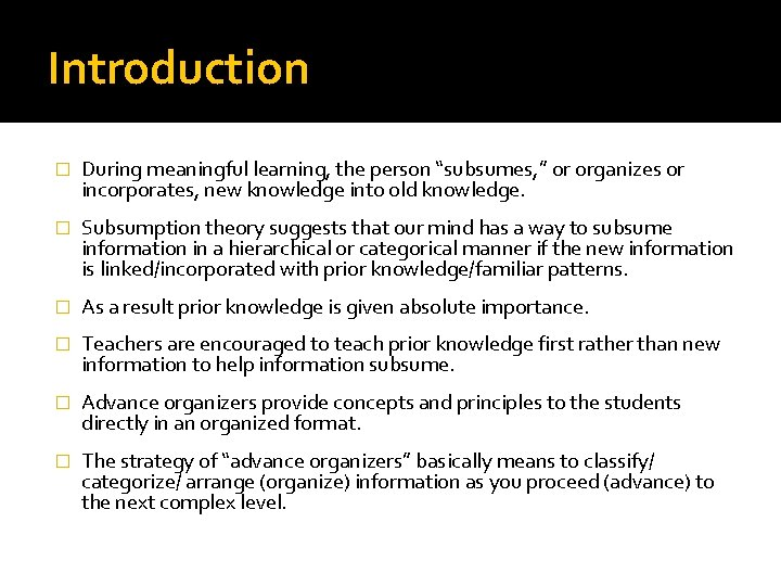 """Introduction � During meaningful learning, the person """"subsumes, """" or organizes or incorporates, new"""