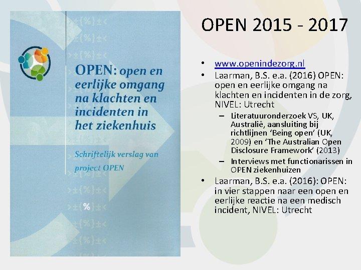 OPEN 2015 - 2017 • www. openindezorg. nl • Laarman, B. S. e. a.