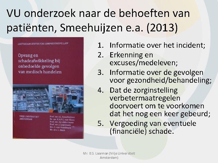 VU onderzoek naar de behoeften van patiënten, Smeehuijzen e. a. (2013) 1. Informatie over