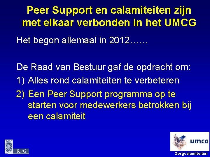 Peer Support en calamiteiten zijn met elkaar verbonden in het UMCG Het begon allemaal