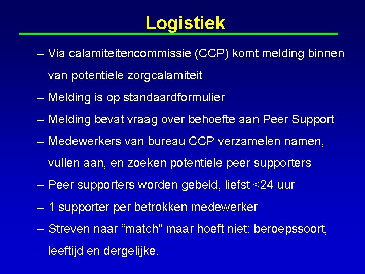Logistiek – Via calamiteitencommissie (CCP) komt melding binnen van potentiele zorgcalamiteit – Melding is