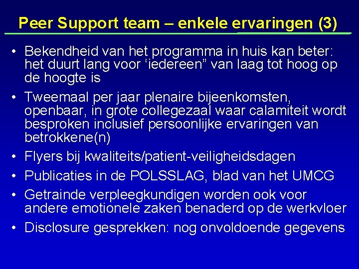 Peer Support team – enkele ervaringen (3) • Bekendheid van het programma in huis