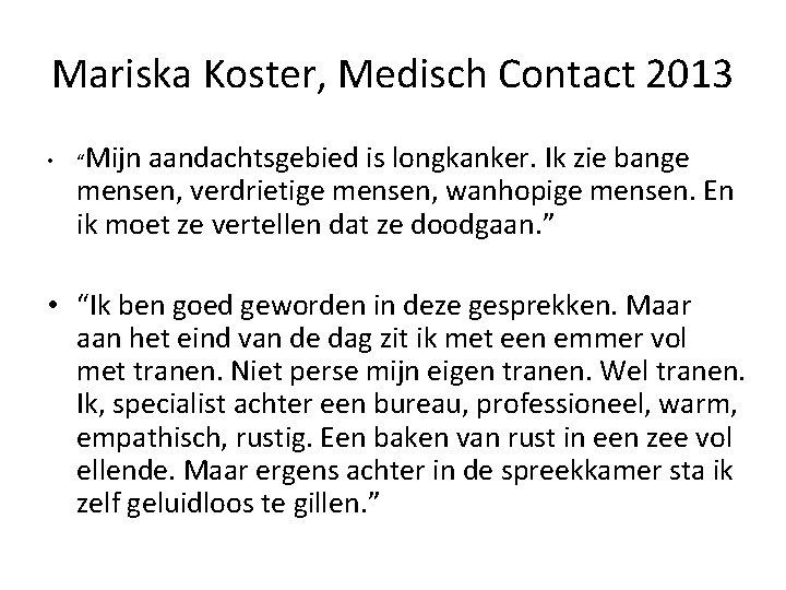 """Mariska Koster, Medisch Contact 2013 • """"Mijn aandachtsgebied is longkanker. Ik zie bange mensen,"""