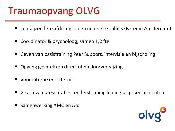Traumaopvang OLVG § Een bijzondere afdeling in een uniek ziekenhuis (Beter in Amsterdam) §