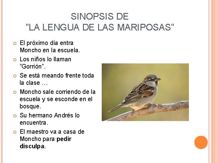 """SINOPSIS DE """"LA LENGUA DE LAS MARIPOSAS"""" El próximo día entra Moncho en la"""