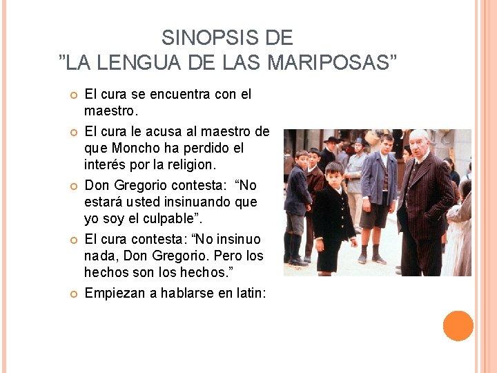"""SINOPSIS DE """"LA LENGUA DE LAS MARIPOSAS"""" El cura se encuentra con el maestro."""