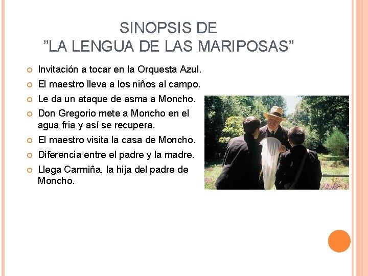 """SINOPSIS DE """"LA LENGUA DE LAS MARIPOSAS"""" Invitación a tocar en la Orquesta Azul."""