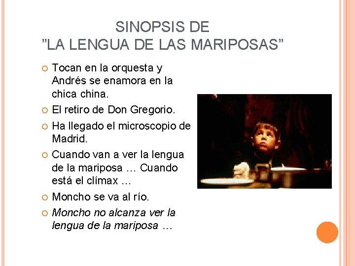 """SINOPSIS DE """"LA LENGUA DE LAS MARIPOSAS"""" Tocan en la orquesta y Andrés se"""