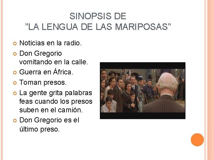 """SINOPSIS DE """"LA LENGUA DE LAS MARIPOSAS"""" Noticias en la radio. Don Gregorio vomitando"""