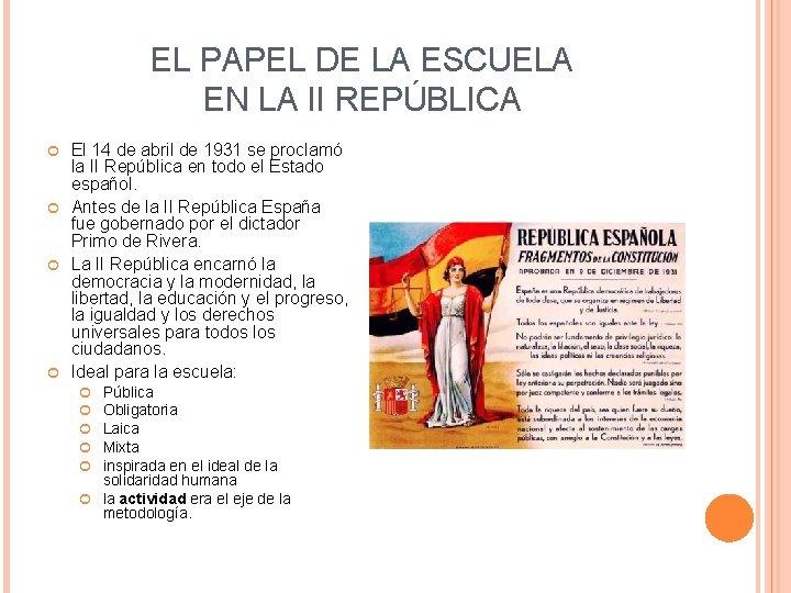 EL PAPEL DE LA ESCUELA EN LA II REPÚBLICA El 14 de abril de
