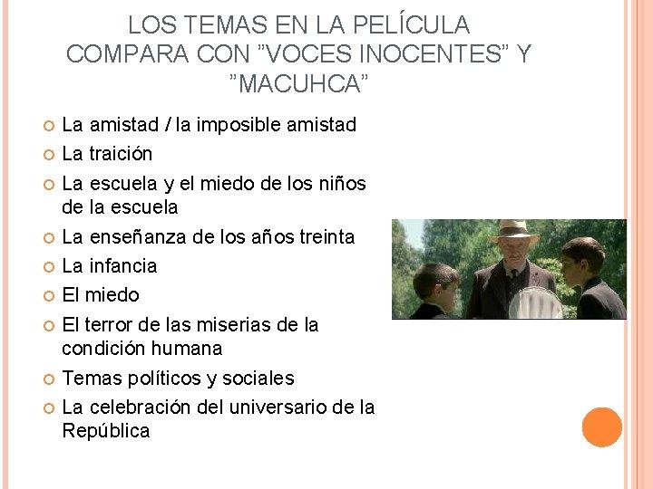"""LOS TEMAS EN LA PELÍCULA COMPARA CON """"VOCES INOCENTES"""" Y """"MACUHCA"""" La amistad /"""