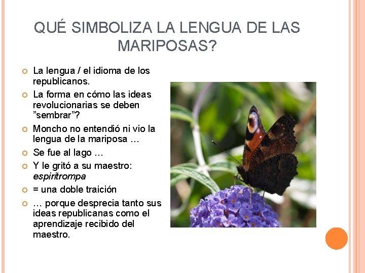 QUÉ SIMBOLIZA LA LENGUA DE LAS MARIPOSAS? La lengua / el idioma de los