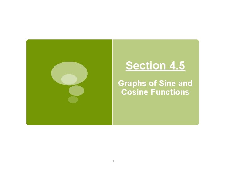Section 4. 5 Graphs of Sine and Cosine Functions 1
