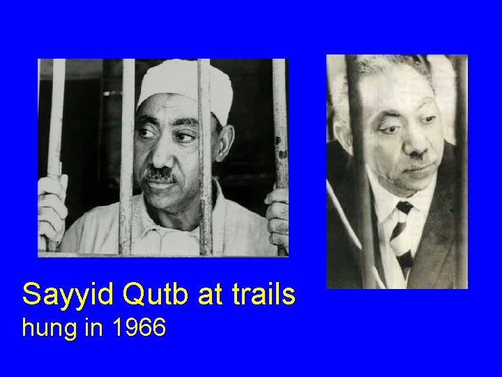 Sayyid Qutb at trails hung in 1966