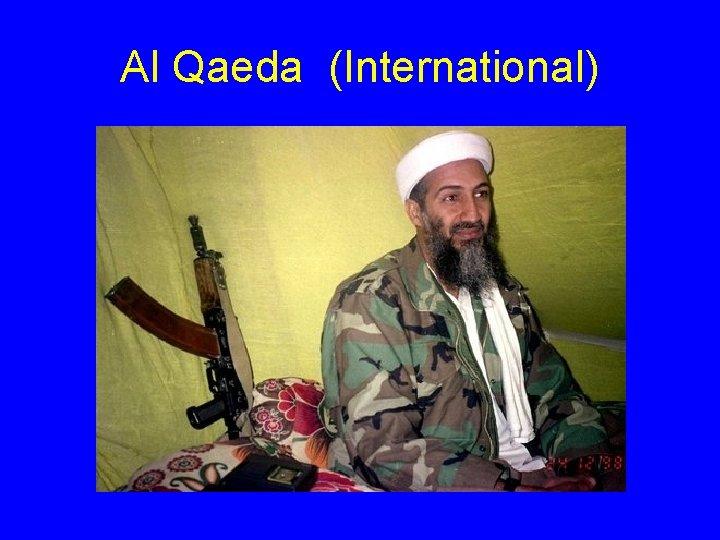 Al Qaeda (International)