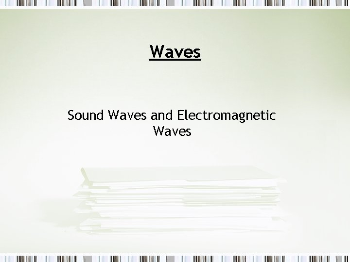 Waves Sound Waves and Electromagnetic Waves