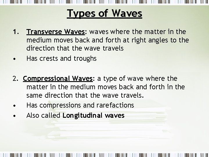 Types of Waves 1. • Transverse Waves: waves where the matter in the medium