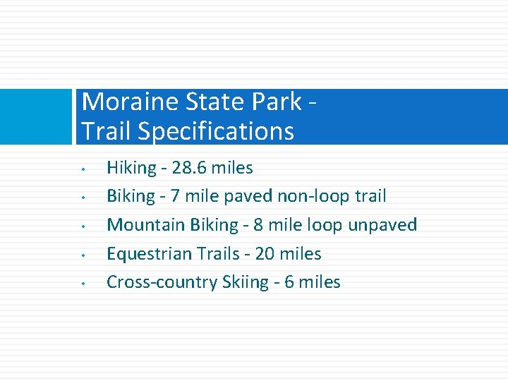 Moraine State Park Trail Specifications • • • Hiking - 28. 6 miles Biking