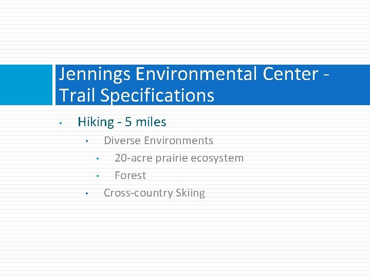 Jennings Environmental Center Trail Specifications • Hiking - 5 miles • • Diverse Environments