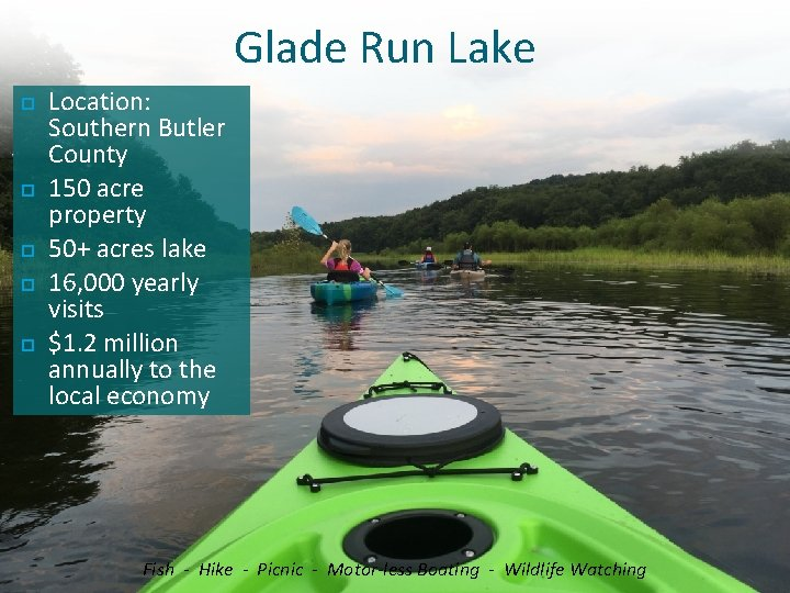Glade Run Lake Location: Southern Butler County 150 acre property 50+ acres lake 16,