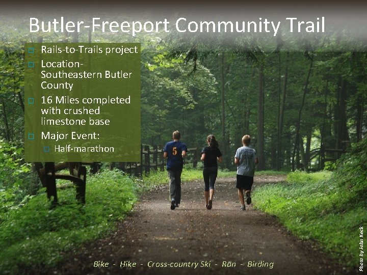 Butler-Freeport Community Trail Rails-to-Trails project Location- Southeastern Butler County 16 Miles completed with crushed