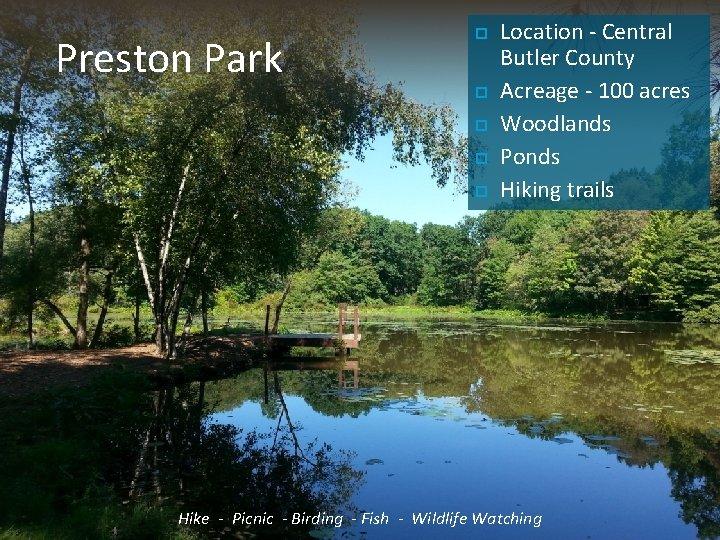 Preston Park Location - Central Butler County Acreage - 100 acres Woodlands Ponds Hiking