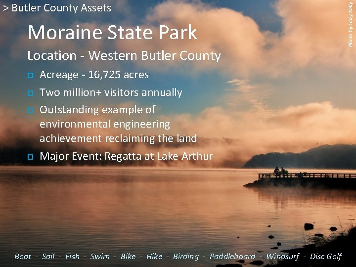 Moraine State Park Location - Western Butler County Acreage - 16, 725 acres Two