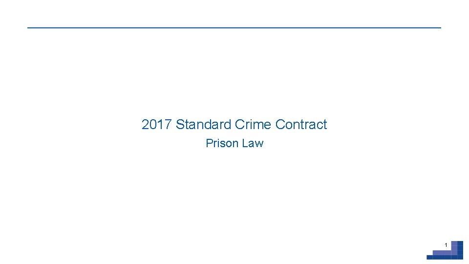 2017 Standard Crime Contract Prison Law 1