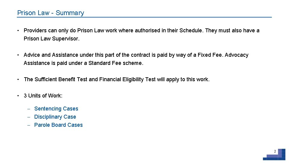 Prison Law - Summary • Providers can only do Prison Law work where authorised