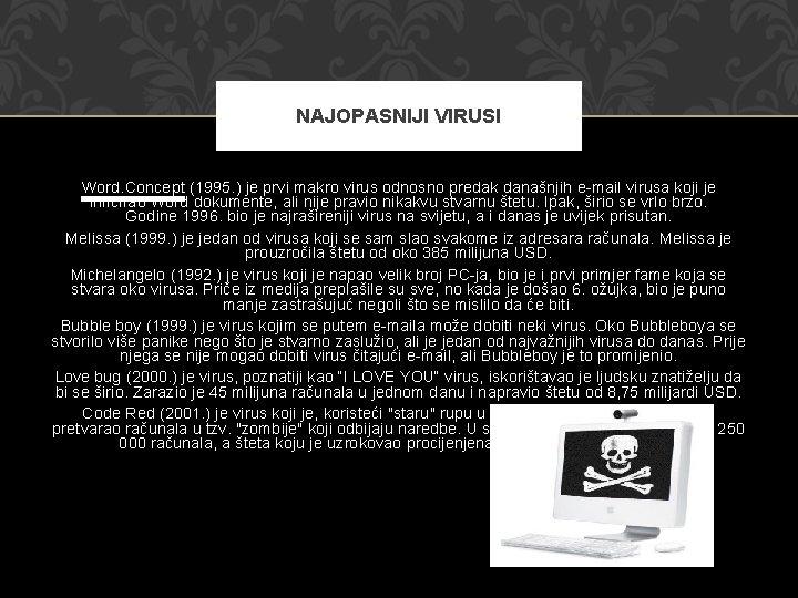 NAJOPASNIJI VIRUSI Word. Concept (1995. ) je prvi makro virus odnosno predak današnjih e-mail