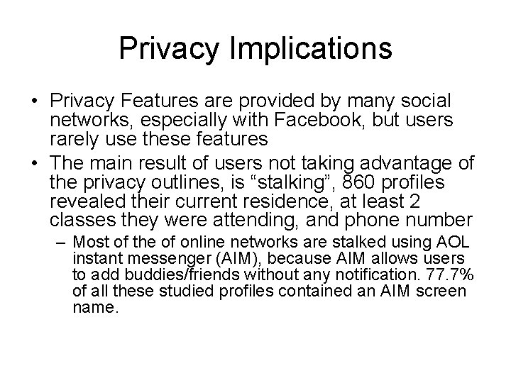 Privacy Implications • Privacy Features are provided by many social networks, especially with Facebook,
