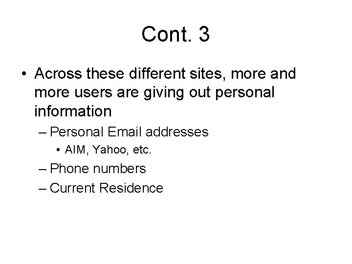 Cont. 3 • Across these different sites, more and more users are giving out