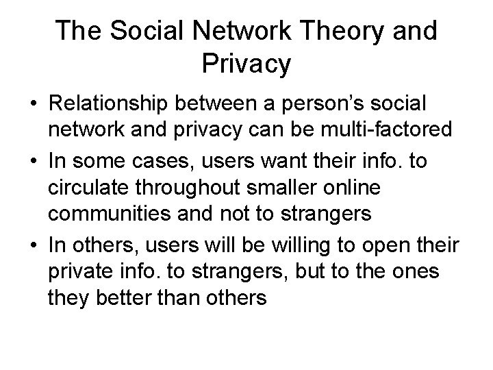 The Social Network Theory and Privacy • Relationship between a person's social network and
