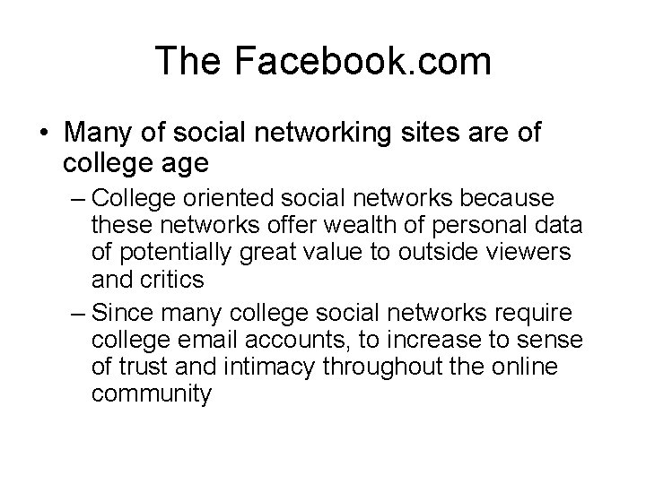 The Facebook. com • Many of social networking sites are of college age –