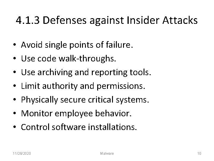 4. 1. 3 Defenses against Insider Attacks • • Avoid single points of failure.