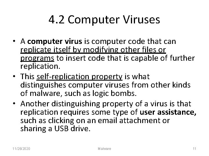 4. 2 Computer Viruses • A computer virus is computer code that can replicate