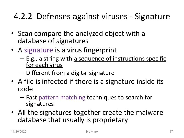 4. 2. 2 Defenses against viruses - Signature • Scan compare the analyzed object