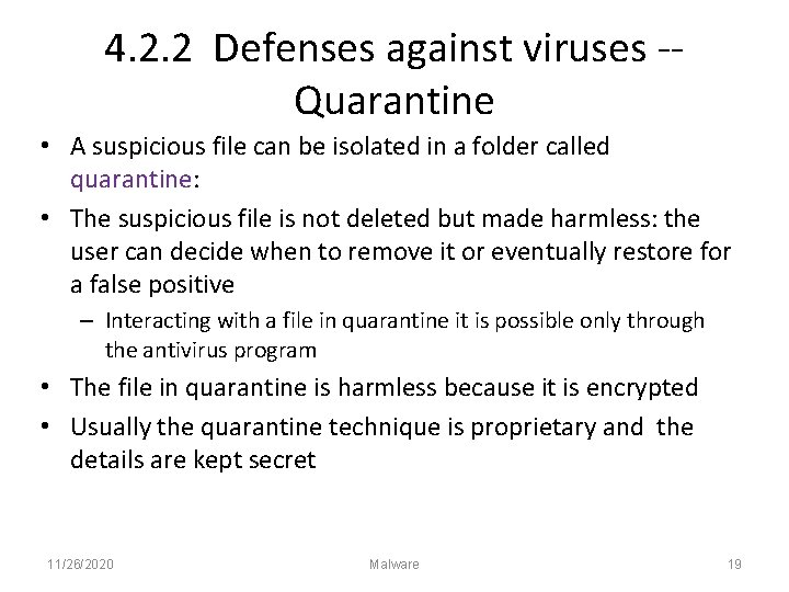 4. 2. 2 Defenses against viruses -Quarantine • A suspicious file can be isolated