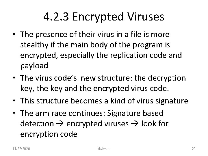 4. 2. 3 Encrypted Viruses • The presence of their virus in a file