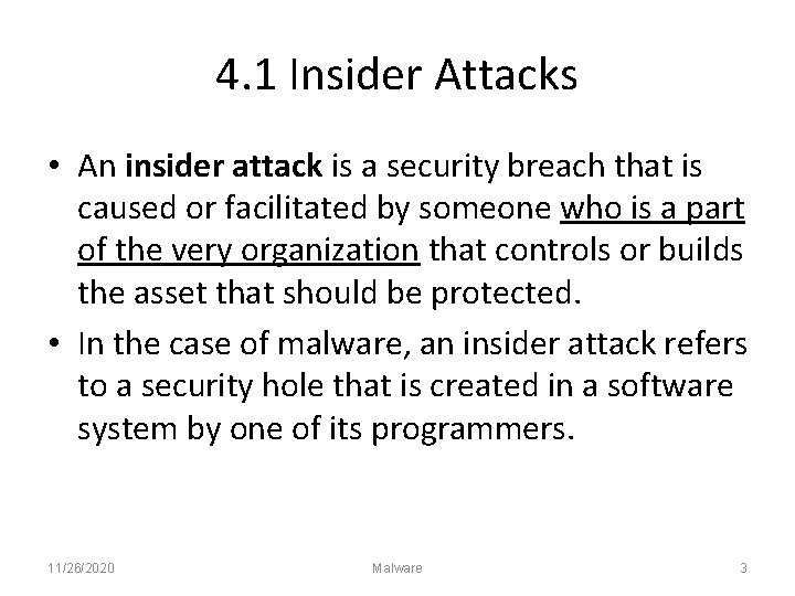 4. 1 Insider Attacks • An insider attack is a security breach that is