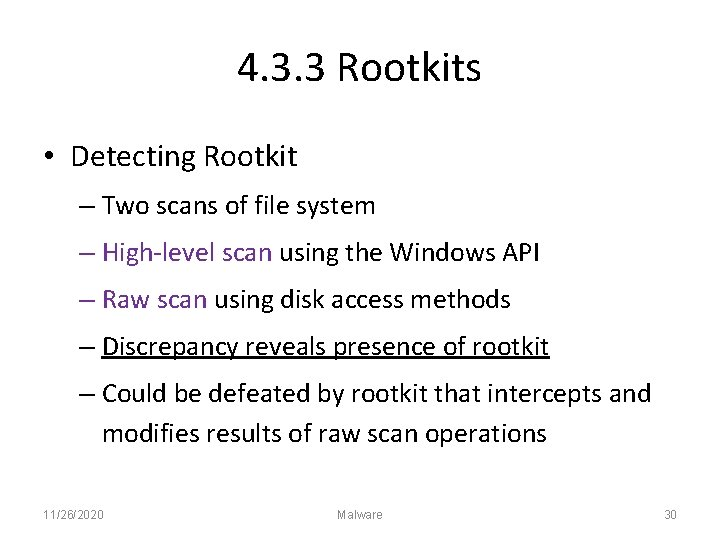 4. 3. 3 Rootkits • Detecting Rootkit – Two scans of file system –