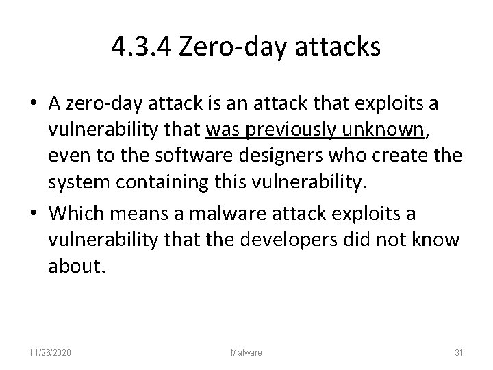 4. 3. 4 Zero-day attacks • A zero-day attack is an attack that exploits