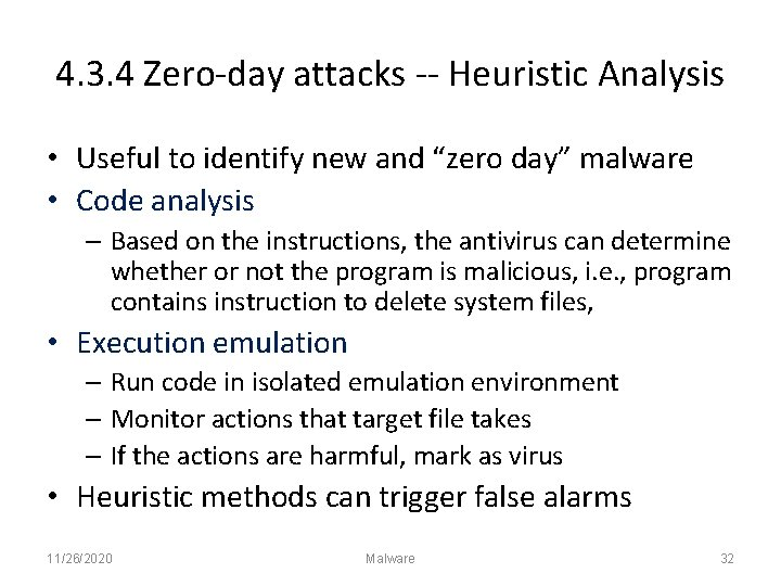 4. 3. 4 Zero-day attacks -- Heuristic Analysis • Useful to identify new and
