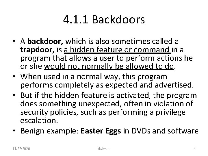 4. 1. 1 Backdoors • A backdoor, which is also sometimes called a trapdoor,